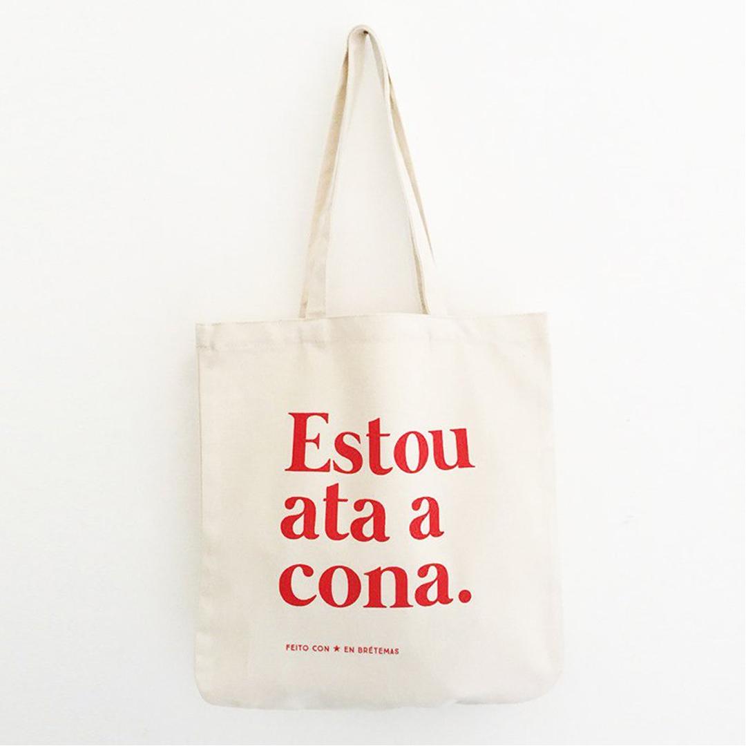 """Saca """"Estou ata a cona"""" algodón orgánico serigrafía"""